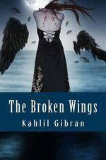 The Broken Wings - Kahlil Gibran