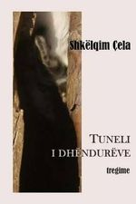 Tuneli I Dhendureve - Shkelqim Cela