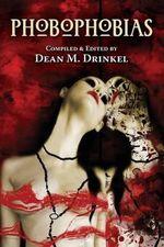 Phobophobias - Dean M Drinkel