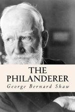 The Philanderer - George Bernard Shaw