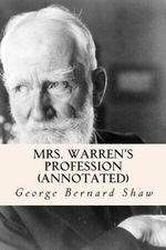 Mrs. Warren's Profession (Annotated) - George Bernard Shaw