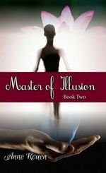 Master of Illusion Book Two - Anne Rouen