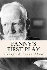 Fanny's First Play - George Bernard Shaw