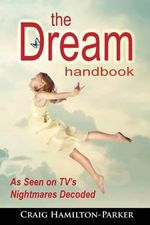 The Dream Handbook : Dreams of the Past, Present and Future - A Beginner's Guide - Craig Hamilton-Parker