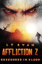 Affliction Z : Descended in Blood (Post Apocalyptic Thriller) - L T Ryan