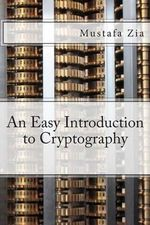 An Easy Introduction to Cryptography - M Zia