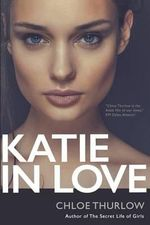 Katie in Love : Full-Length Erotic Romance Novel - Chloe Thurlow