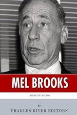 American Legends : The Life of Mel Brooks - Charles River Editors