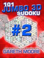 101 Jumbo 3D Sudoku Volume 2 - Gareth Moore