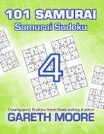Samurai Sudoku 4 : 101 Samurai - Gareth Moore