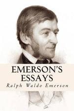 Emerson's Essays - Ralph Waldo Emerson