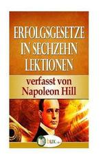 Erfolgsgesetze in Sechzehn Lektionen : Band I - Lektion 1 Bis 5 - Napoleon Hill