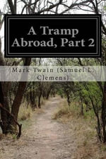 A Tramp Abroad, Part 2 - Mark Twain (Samuel L Clemens)