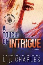 A Touch of Intrigue : The Everly Gray Adventures - L J Charles