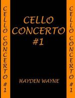 Cello Concerto #1 - MR Hayden Wayne