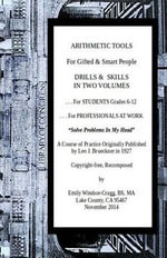 Arithmetic Tools for Gifted & Smart People : Drills & Skills in Two Volumes - Emily Windsor-Cragg Bs