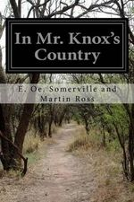 In Mr. Knox's Country - E Oe Somerville and Martin Ross