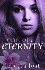 End of Eternity - Loretta Lost