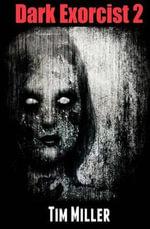 Dark Exorcist 2 - Tim Miller