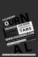 Password Journal : Your Personal Organizer Logbook & Password Keeper - Grey: An Experiment in Total Organization - Blank Books 'n' Journals
