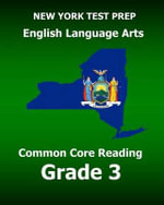 New York Test Prep English Language Arts Common Core Reading Grade 3 : Develops the Reading and Writing Skills Assessed on the New York Common Core Ela Test - Test Master Press New York
