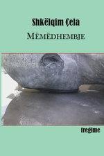 Memedhembje - Shkelqim Cela
