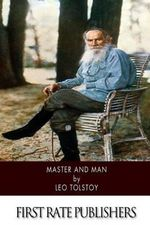 Master and Man - Count Leo Nikolayevich Tolstoy