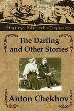 The Darling and Other Stories - Anton Pavlovich Chekhov