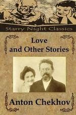 Love and Other Stories - Anton Pavlovich Chekhov