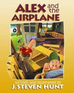 Alex and the Airplane - MR J Steven Hunt