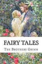 Fairy Tales - The Brothers Grimm