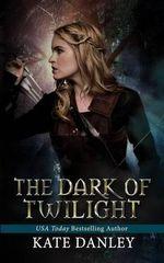 The Dark of Twilight - Kate Danley