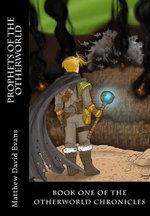 Prophets of the Otherworld - Matthew David Evans