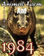 1984 and Animal Farm - George Orwell