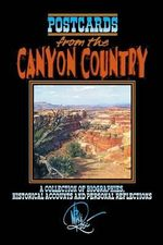 Postcards from the Canyon Country - Professor Mike Rose