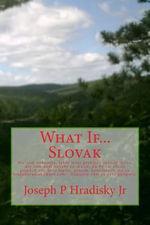 What If...Slovak - Joseph P Hradisky, Jr