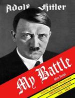 My Battle - Mein Kampf : My Struggle - Adolf Hitler