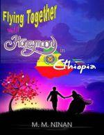 Honeymoon in Ethiopia - M M Ninan