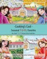 Cooking's Cool Seasonal Family Favorites : Mrs. Sheff's Top 50 Recipes - Cindy Sardo