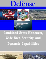 Combined Arms Maneuver, Wide Area Security, and Dynamic Capabilities - United States Army War College