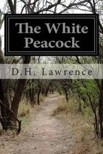 The White Peacock - D H Lawrence