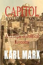 Capital : Volume One: A Critique of Political Economy - Karl Marx