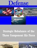 Strategic Rebalance of the Three Component Air Force - U S Army War College