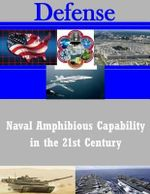Naval Amphibious Capability in the 21st Century - United States Marine Corps