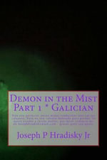 Demon in the Mist Part 1 * Galician - Joseph P Hradisky, Jr