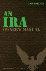 An IRA Owner's Manual, 2nd Edition - Jim Blankenship