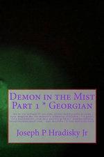 Demon in the Mist Part 1 * Georgian - Joseph P Hradisky, Jr