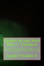 Demon in the Mist Part 1 * German - Joseph P Hradisky, Jr