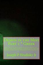 Demon in the Mist Part 1 * Greek - Joseph P Hradisky, Jr