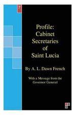 Profile : Cabinet Secretaries of Saint Lucia - A L Dawn French